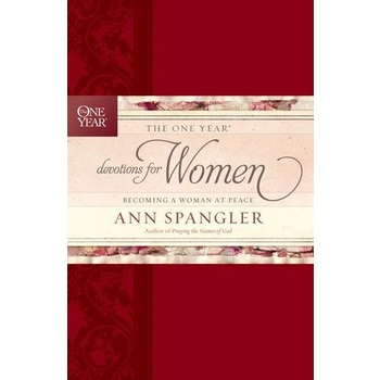 The One Year Devotions for Women: Becoming a Woman at Peace, by Ann Spangler