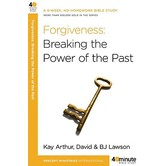 40 Minute Bible Study Series: Forgiveness: Breaking the Power of the Past
