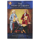 The Story of Liberty America's Heritage Through the Civil War, 288 Pages, Grades 6-12
