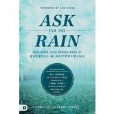 Ask for the Rain: Receiving Your Inheritance of Revival & Outpouring, by Larry Sparks