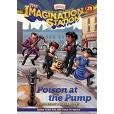 Poison at the Pump, Imagination Station, Book 25, by Sheila Seifert & Chris Brack