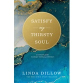 Pre-buy, Satisfy My Thirsty Soul: A Womans Guide to Deeper Intimacy with God, by Linda Dillow