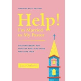 Help Im Married to My Pastor, by Jani Ortlund, Paperback