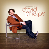 The Best Of David Phelps, by David Phelps, CD