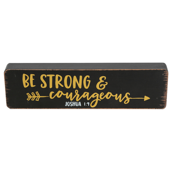 Brother Sister Design Studio, Joshua 1:9 Be Strong Tabletop Plaque, MDF, 9 5/8 x 2 5/8 x 1 inches