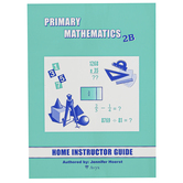 Singapore Math Primary Math Home Instructors Guide 2B US Edition, Grade 2