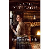 Forever by Your Side, Willamette Brides, Book 3, by Tracie Peterson, Paperback