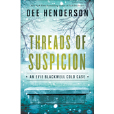 Threads of Suspicion: An Evie Blackwell Cold Case, Book 2, by Dee Henderson
