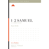 1-2 Samuel: A 12-Week Study, Knowing the Bible Series, by Ryan Kelly, Paperback
