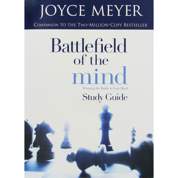Battlefield of the Mind Study Guide: Winning the Battle in Your Mind, by Joyce Meyer