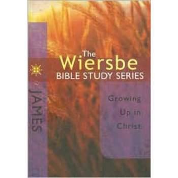 Wiersbe Bible Study Series: James: Growing Mature in Christ