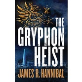 The Gryphon Heist, by James R. Hannibal, Paperback