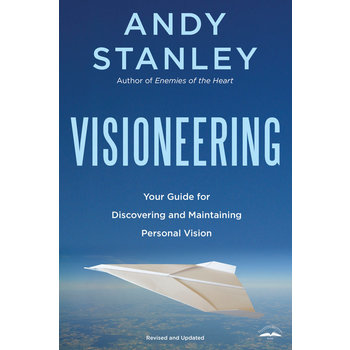 Visioneering: God's Blueprint for Developing and Maintaining Personal Vision, by Andy Stanley