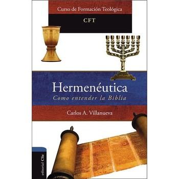 Hermeneutica, Como Entender La Biblia, by Carlos A. Villanueva, Paperback