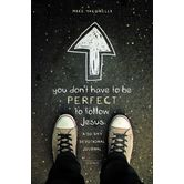 You Don't Have to Be Perfect to Follow Jesus: A 30-Day Devotional Journal