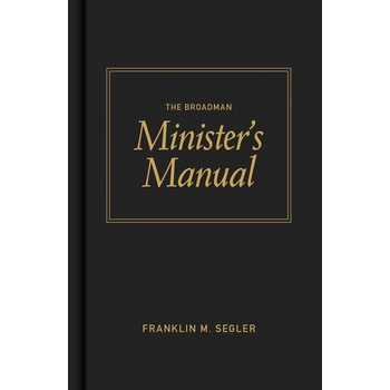 The Broadman Minister's Manual, by Franklin M. Segler
