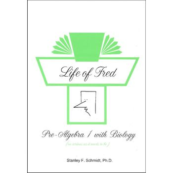 Life Of Fred Pre-Algebra 1 with Biology, Stanley F Schmidt PhD, Hardcover, 288 Pages, Grades 6-8