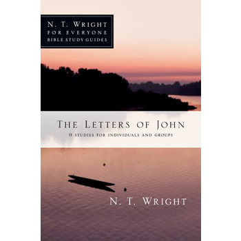 The Letters of John, N. T. Wright For Everyone Bible Study Series, by N. T. Wright, Paperback