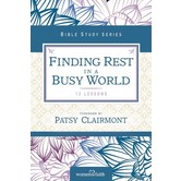 Finding Rest In A Busy World, Women of Faith Study Guide Series, by Margaret Feinberg