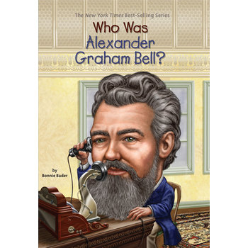 Who Was Alexander Graham Bell by Bader, Who HQ, and Groff