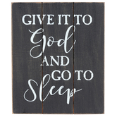 Give It To God And Go To Sleep Tabletop Plaque, MDF, Black and White, 7 3/8 x 6 1/2 x 4 1/2 inches