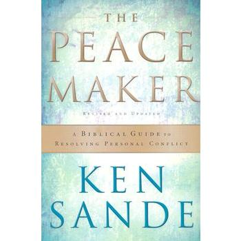 The Peacemaker: A Biblical Guide to Resolving Personal Conflict, by Ken Sande