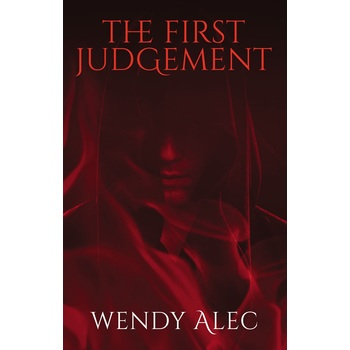 The First Judgement, Chronicles of Brothers Series, Book 2, by Wendy Alec, Paperback