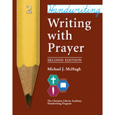 Christian Liberty Press, Writing With Prayer, Book 2, 2nd Ed, Paperback, 91 Pages, Grade 2