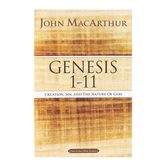Genesis 1 To 11: Creation, Sin, And The Nature Of God, MacArthur Bible Studies, by John MacArthur