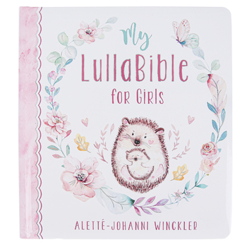 Christian Art Gifts, My LullaBible for Girls Bible Storybook, by Alette-Johanni Winckler, Hardcover