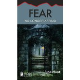 Fear: No Longer Afraid, Hope For The Heart Series, by June Hunt