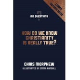 Pre-buy, How Do We Know Christianity Is Really True, Big Questions Series, by Chris Morphew, Paperback