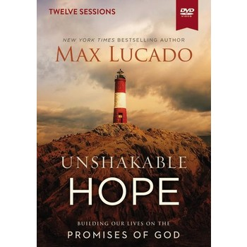 Unshakable Hope Small Group Study: Building Our Lives On The Promises Of God, by Max Lucado