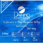 Calvary's the Reason Why, Accompaniment Track, As Made Popular by Del Way, CD