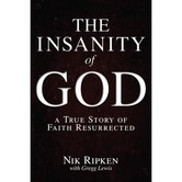 The Insanity of God: A True Story of Faith Resurrected, by Nik Ripken and Gregg Lewis