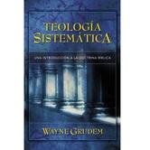 Teologia Sistematica: Una Introduccion a La Doctrina Biblica, by Wayne A. Grudem, Hardcover