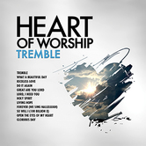 Heart Of Worship: Tremble, by Maranatha! Music, CD