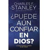 Puede Aun Confiar en Dios, by Charles Stanley, Paperback
