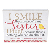 Imagine Design, I Smile Because You're My Sister Plaque, Red/White, 6 x 8 x 1 1/2 Inches