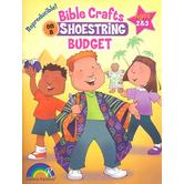 Bible Crafts On A Shoestring Budget: Ages 2 & 3, by Wanda Pelfrey