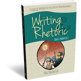 Classical Academic Press, Writing and Rhetoric Book 2, Narrative, Student, 160 Pages, Grades 3-4