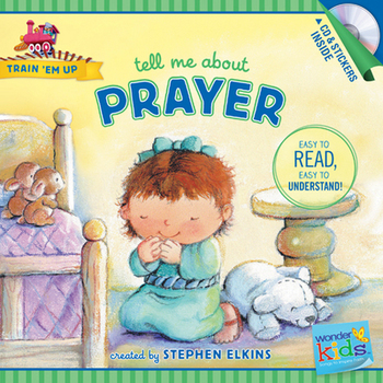 Tell Me about Prayer, Train 'Em Up Series, by Stephen Elkins, Paperback
