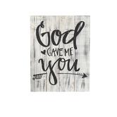 God Gave Me You Pallet Wood Wall Plaque, Whitewashed, 14 x 18 x 3/4 inches