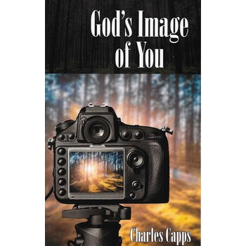 God's Image of You, by Charles Capps