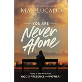 You Are Never Alone, by Max Lucado, Hardcover