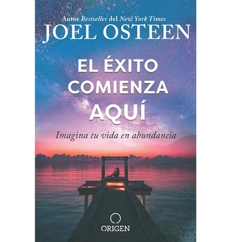 El Exito Comienza Aqui: Imagina tu Vida en Abundancia, by Joel Osteen, Hardcover