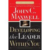Developing the Leader Within You, by John C. Maxwell