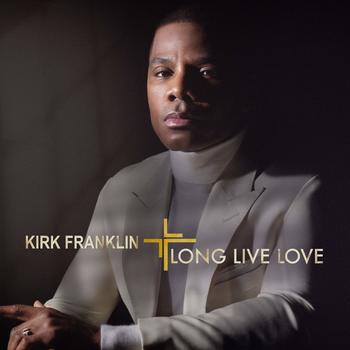 Long Live Love, by Kirk Franklin, CD