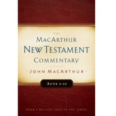 Acts 1-12, The MacArthur New Testament Commentary, by John MacArthur, Hardcover