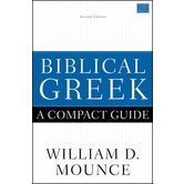 Biblical Greek: A Compact Guide, by William D. Mounce, Paperback